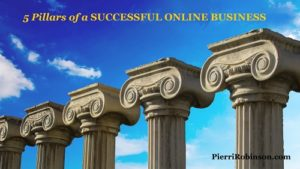 5 Pillars of a Successful Online Business